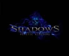 Premiera Shadows: Heretic Kingdoms!